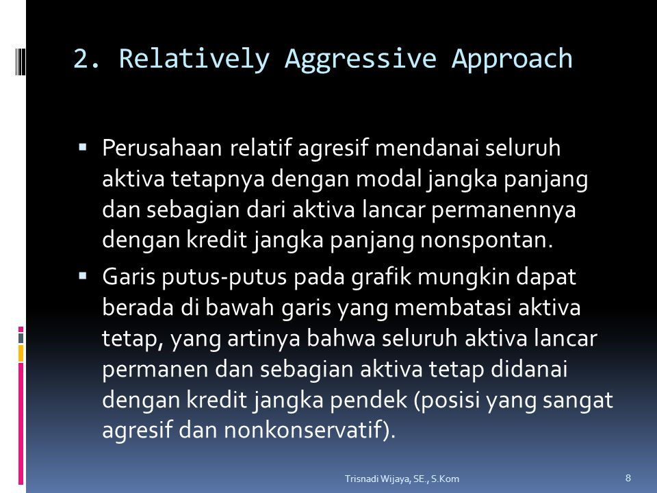2. Relatively Aggressive Approach