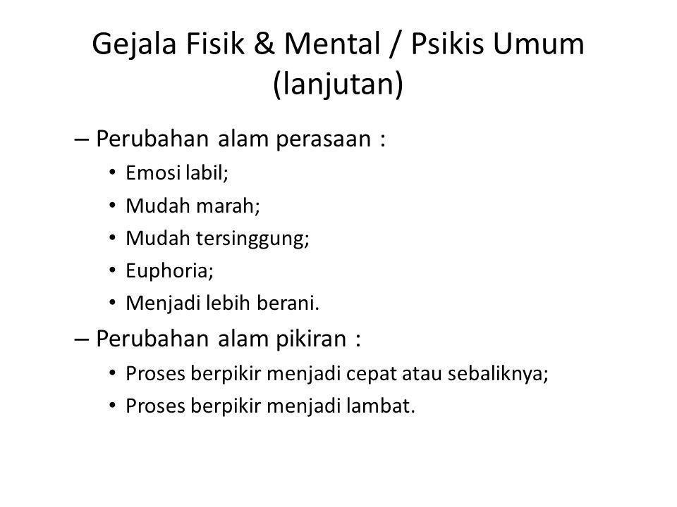 Gejala Fisik & Mental / Psikis Umum (lanjutan)