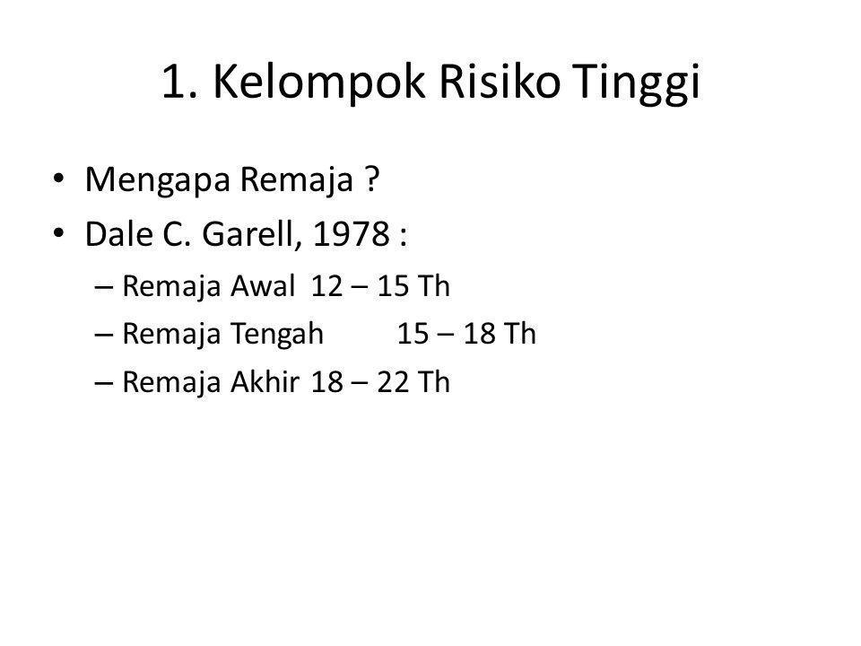 1. Kelompok Risiko Tinggi