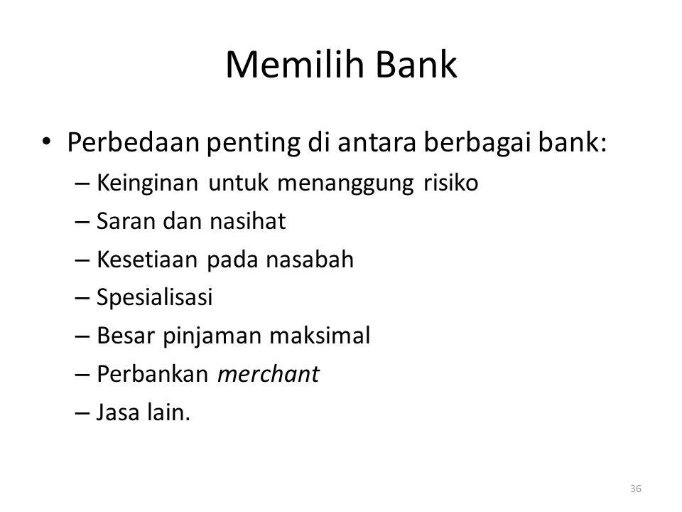 Memilih Bank Perbedaan penting di antara berbagai bank:
