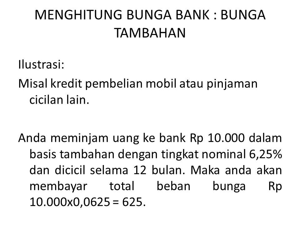 MENGHITUNG BUNGA BANK : BUNGA TAMBAHAN