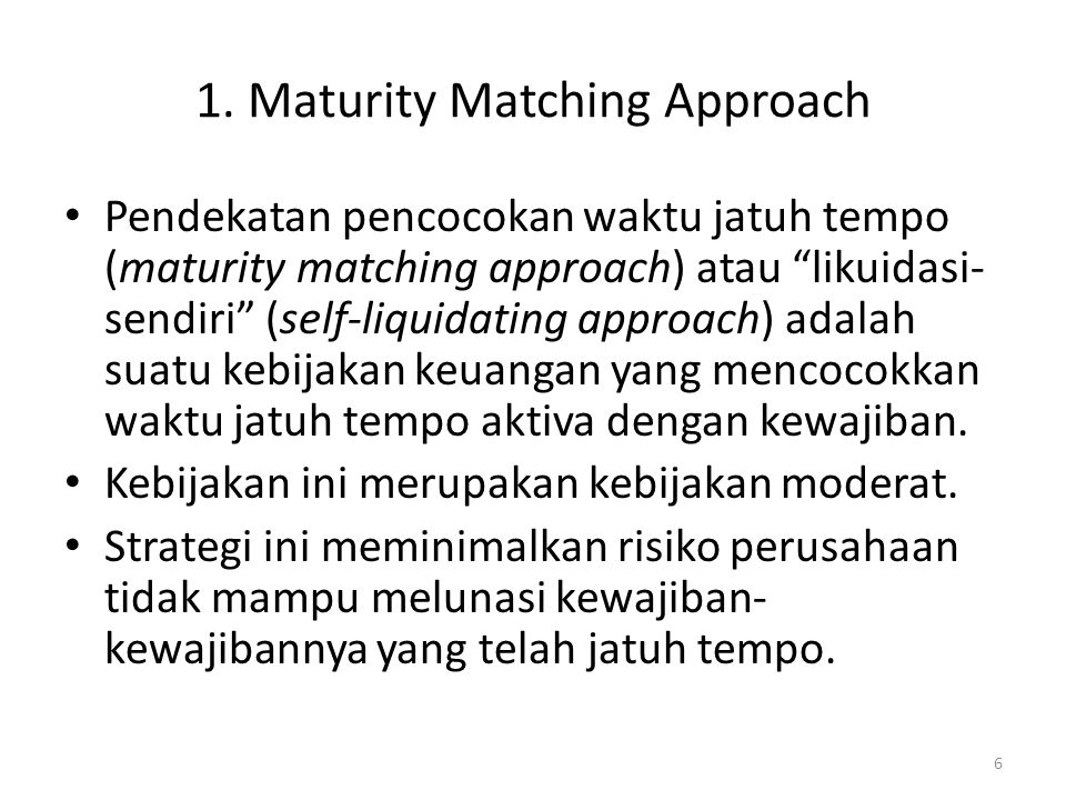 1. Maturity Matching Approach