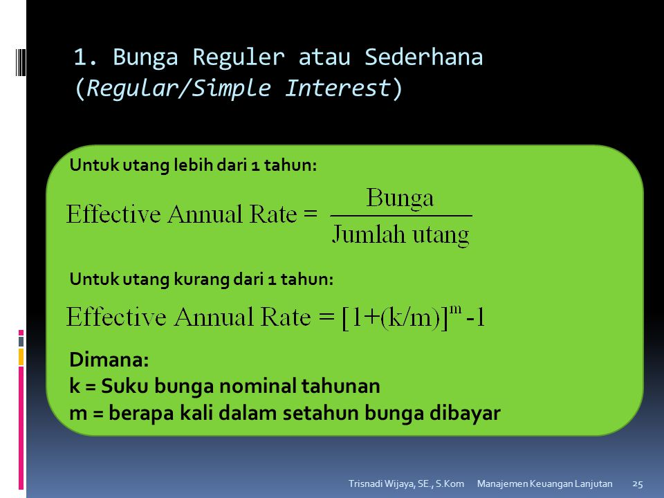 1. Bunga Reguler atau Sederhana (Regular/Simple Interest)