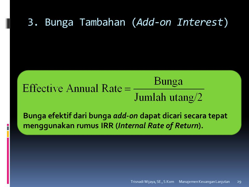 3. Bunga Tambahan (Add-on Interest)