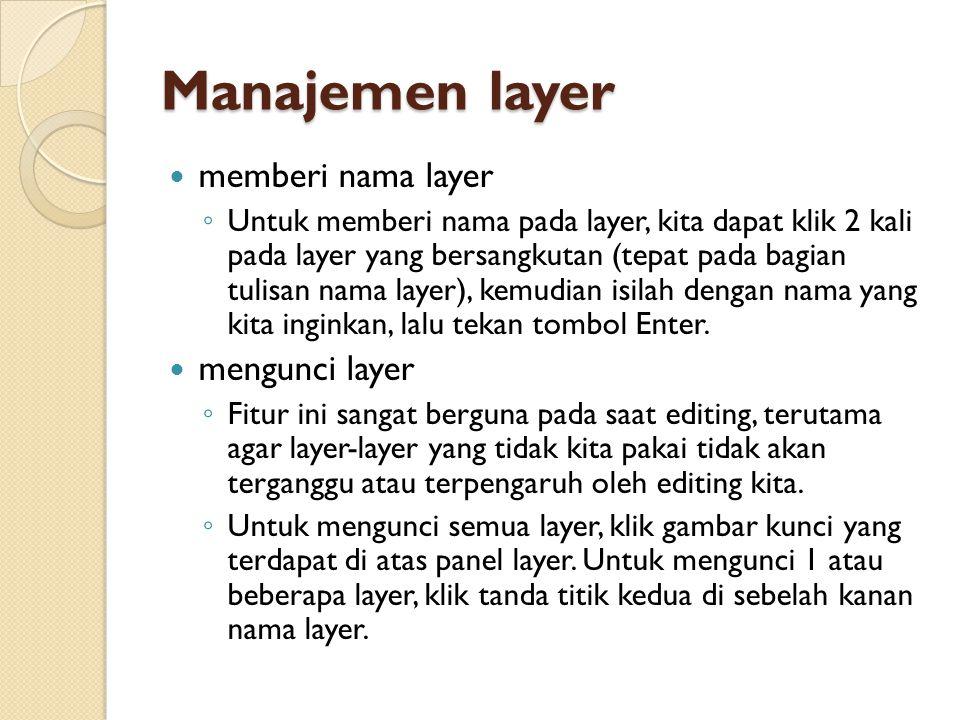 Manajemen layer memberi nama layer mengunci layer