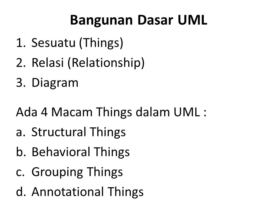 Bangunan Dasar UML Sesuatu (Things) Relasi (Relationship) Diagram