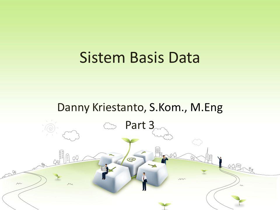 Danny Kriestanto, S.Kom., M.Eng Part 3