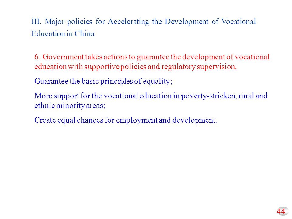 III. Major policies for Accelerating the Development of Vocational Education in China