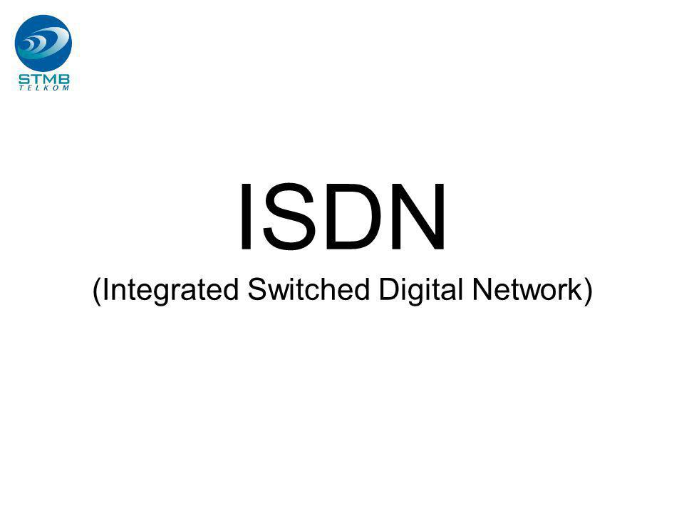 ISDN (Integrated Switched Digital Network)