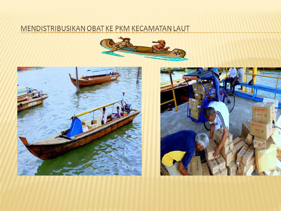 Mendistribusikan obat ke pkm kecamatan laut