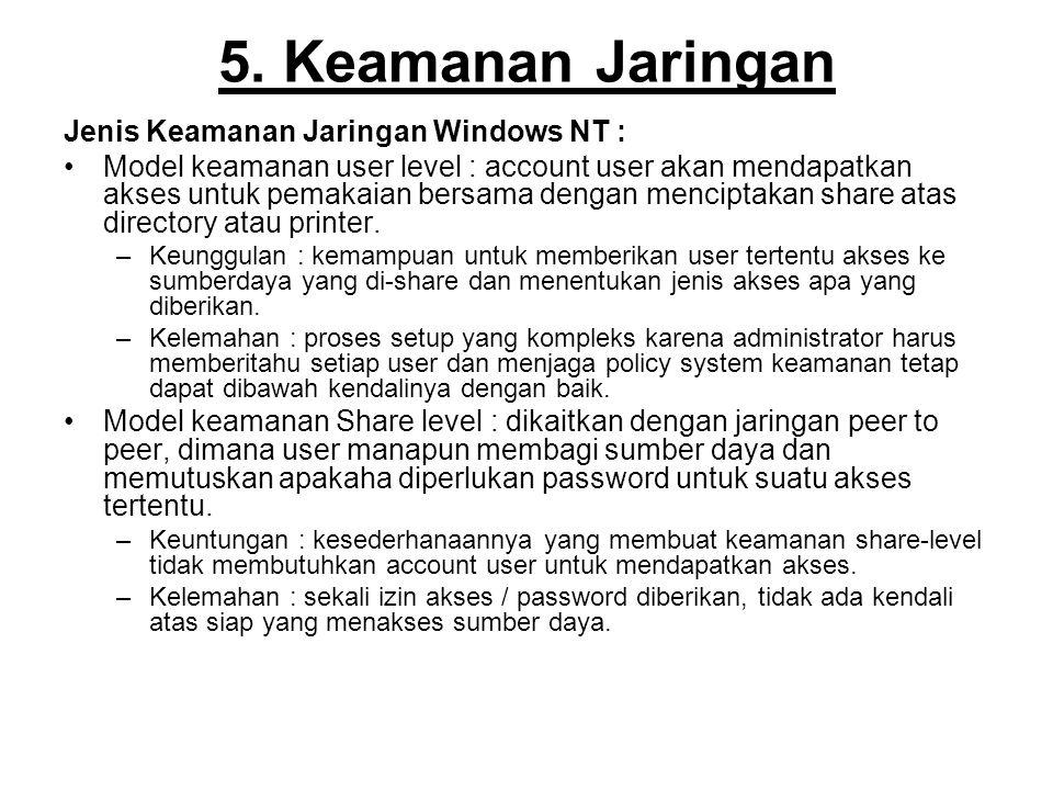 5. Keamanan Jaringan Jenis Keamanan Jaringan Windows NT :