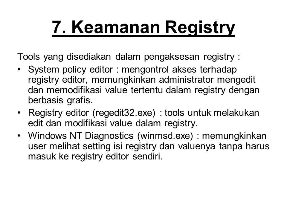 7. Keamanan Registry Tools yang disediakan dalam pengaksesan registry :
