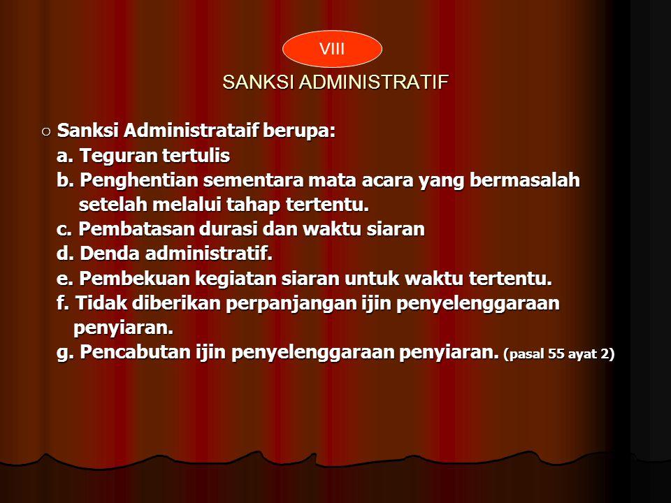 SANKSI ADMINISTRATIF ○ Sanksi Administrataif berupa: