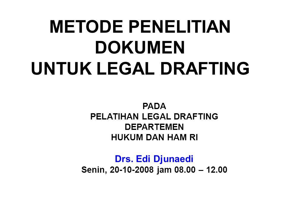 METODE PENELITIAN DOKUMEN UNTUK LEGAL DRAFTING