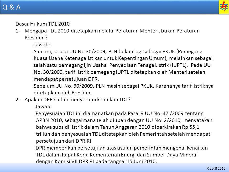 Q & A Dasar Hukum TDL 2010. Mengapa TDL 2010 ditetapkan melalui Peraturan Menteri, bukan Peraturan Presiden