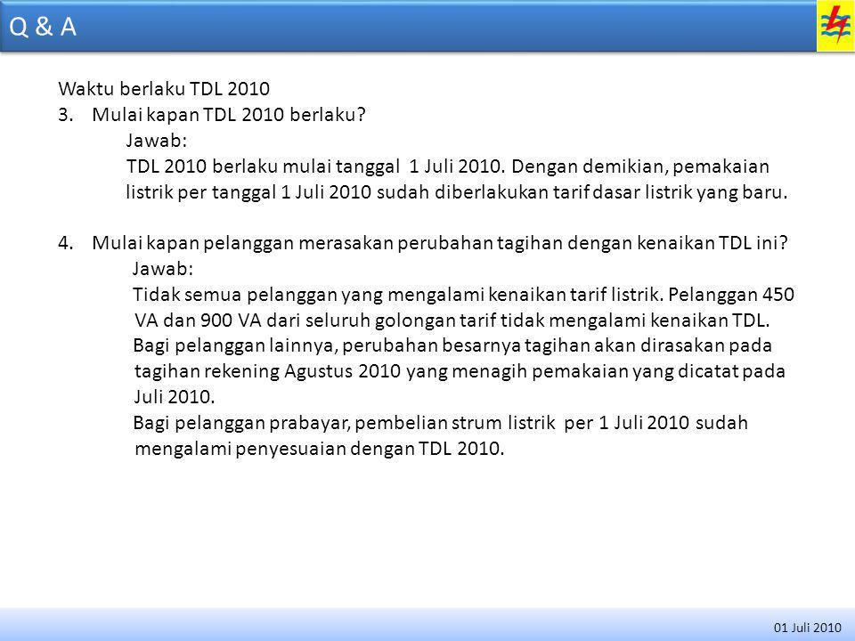 Q & A Waktu berlaku TDL 2010 Mulai kapan TDL 2010 berlaku Jawab: