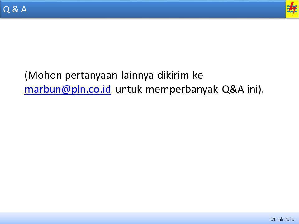 Q & A (Mohon pertanyaan lainnya dikirim ke marbun@pln.co.id untuk memperbanyak Q&A ini).