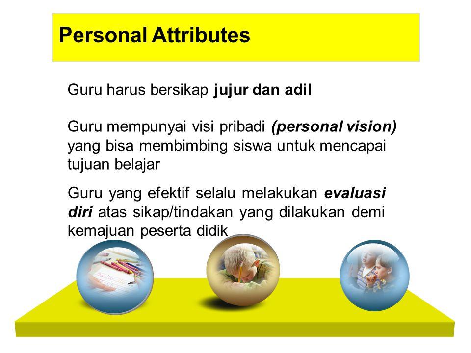 Personal Attributes Guru harus bersikap jujur dan adil