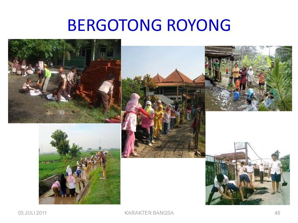BERGOTONG ROYONG 05 JULI 2011 KARAKTER BANGSA