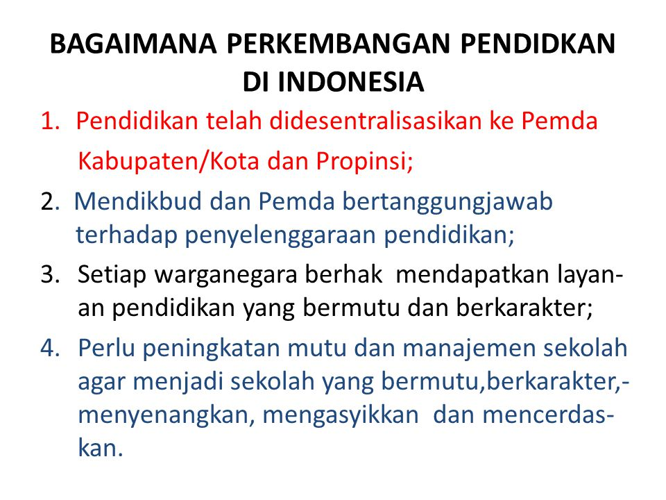BAGAIMANA PERKEMBANGAN PENDIDKAN DI INDONESIA