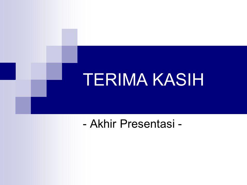 TERIMA KASIH - Akhir Presentasi -