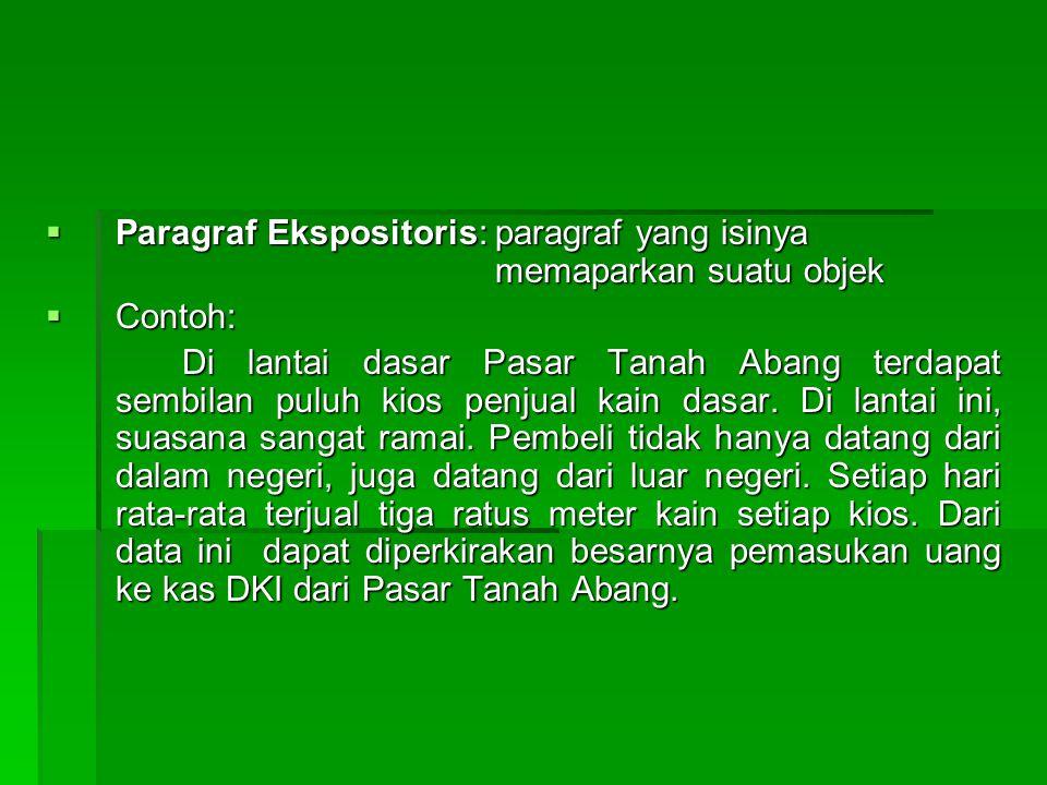 Paragraf Ekspositoris: paragraf yang isinya memaparkan suatu objek