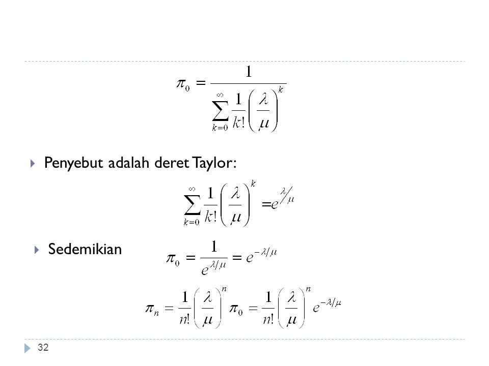 Penyebut adalah deret Taylor: