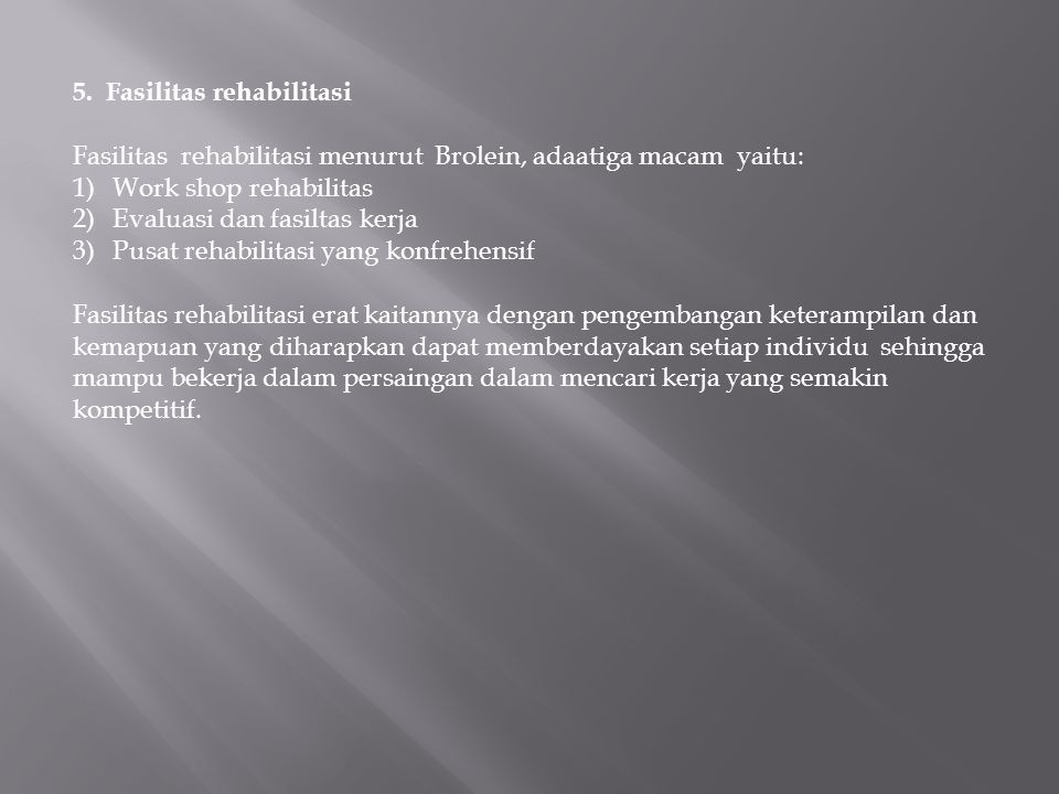 5. Fasilitas rehabilitasi