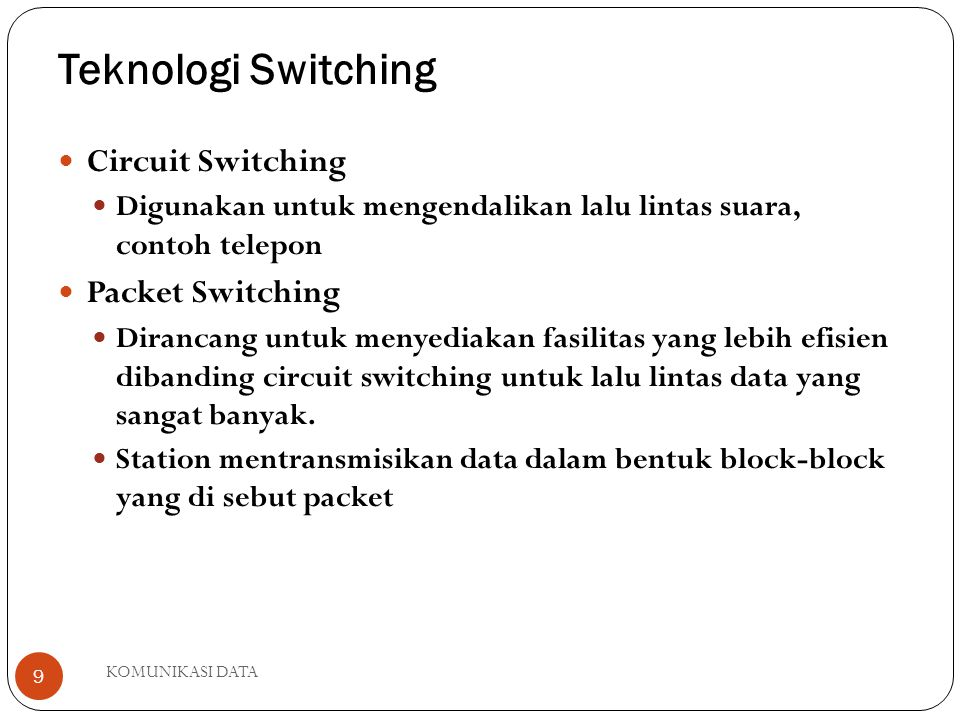 Teknologi Switching Circuit Switching Packet Switching