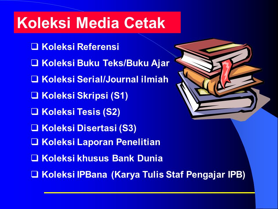 Koleksi Media Cetak Koleksi Referensi Koleksi Buku Teks/Buku Ajar