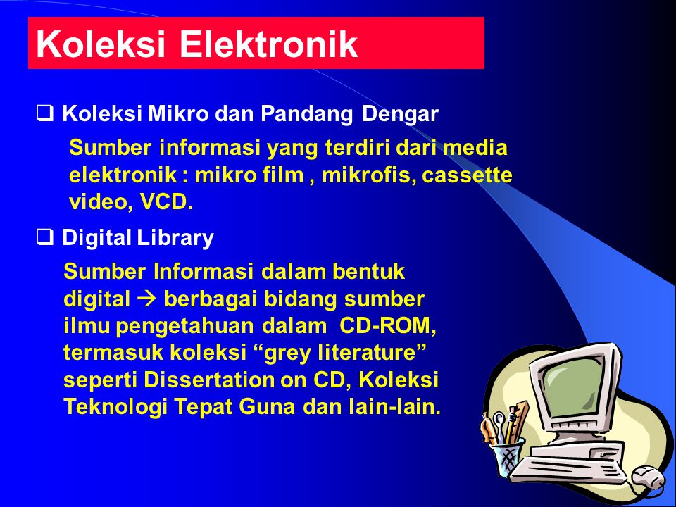 Koleksi Elektronik Koleksi Mikro dan Pandang Dengar