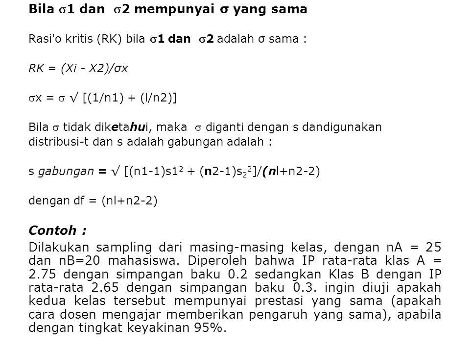 Bila 1 dan 2 mempunyai σ yang sama
