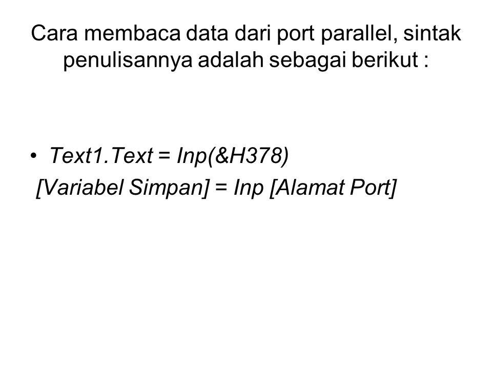 Cara membaca data dari port parallel, sintak penulisannya adalah sebagai berikut :