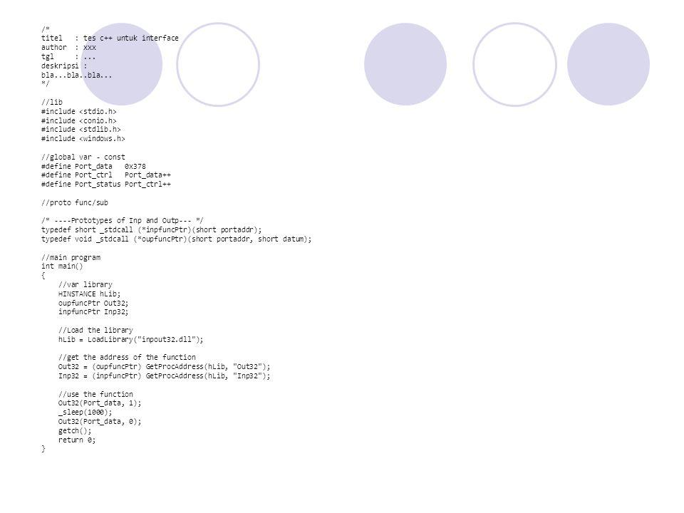 /* titel : tes c++ untuk interface. author : xxx. tgl : ... deskripsi : bla...bla..bla...