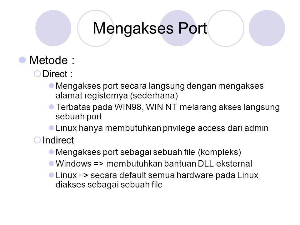 Mengakses Port Metode : Direct : Indirect