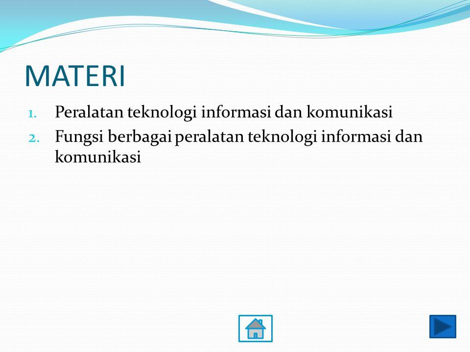 MATERI Peralatan teknologi informasi dan komunikasi