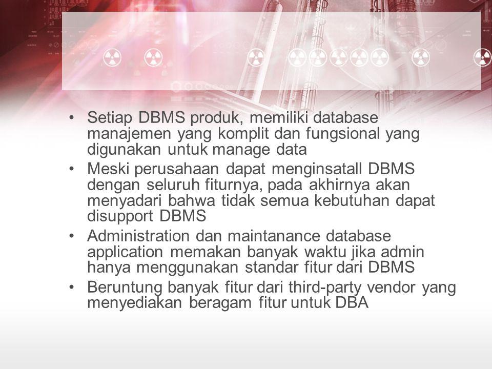 Setiap DBMS produk, memiliki database manajemen yang komplit dan fungsional yang digunakan untuk manage data