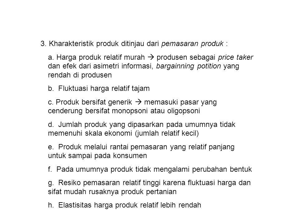 3. Kharakteristik produk ditinjau dari pemasaran produk :
