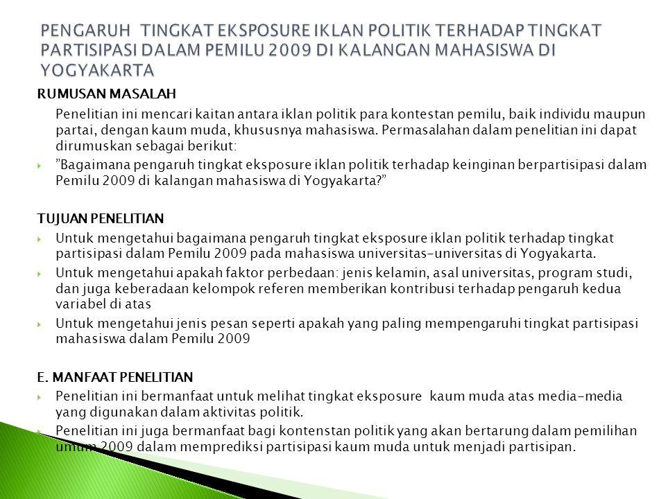 PENGARUH TINGKAT EKSPOSURE IKLAN POLITIK TERHADAP TINGKAT PARTISIPASI DALAM PEMILU 2009 DI KALANGAN MAHASISWA DI YOGYAKARTA
