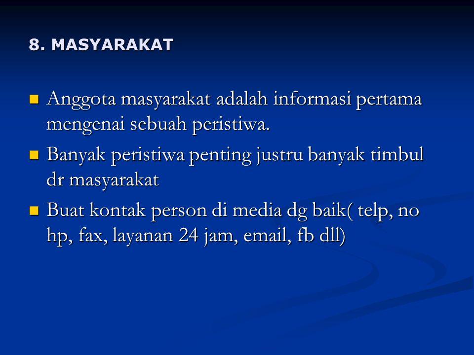 Anggota masyarakat adalah informasi pertama mengenai sebuah peristiwa.
