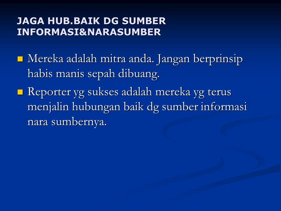 JAGA HUB.BAIK DG SUMBER INFORMASI&NARASUMBER