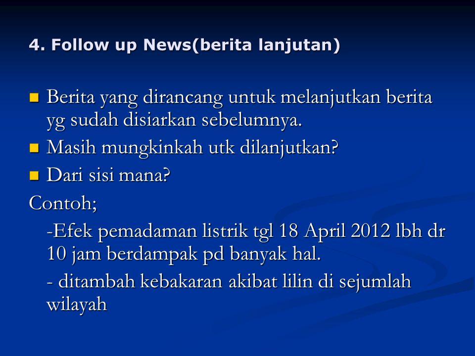 4. Follow up News(berita lanjutan)