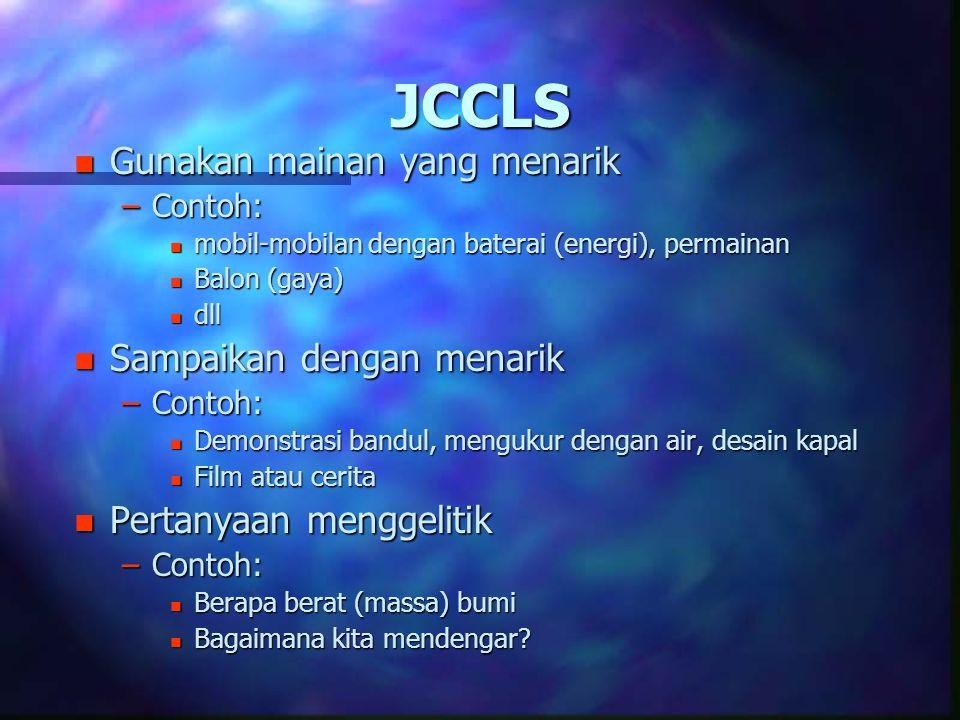 JCCLS Gunakan mainan yang menarik Sampaikan dengan menarik