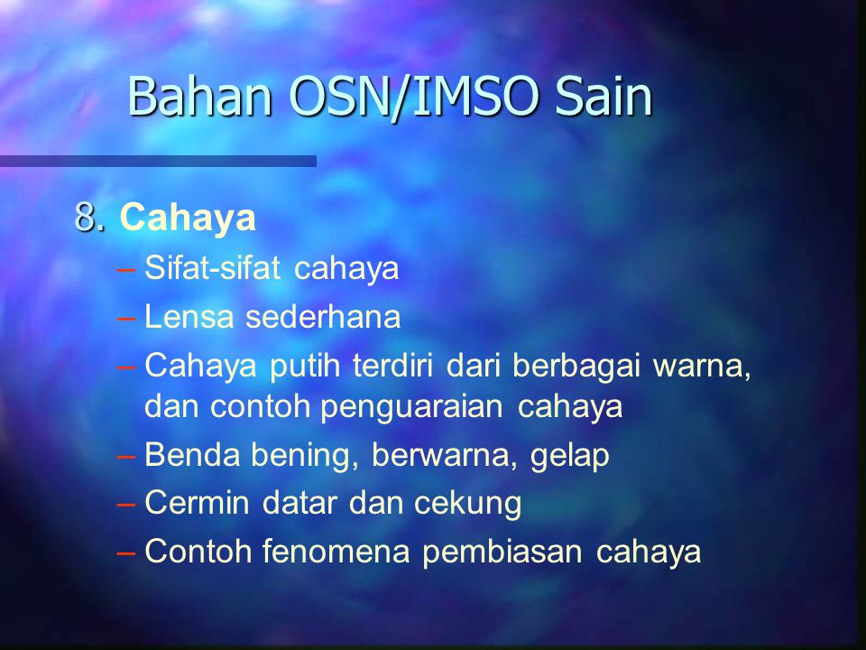 Bahan OSN/IMSO Sain 8. Cahaya Sifat-sifat cahaya Lensa sederhana