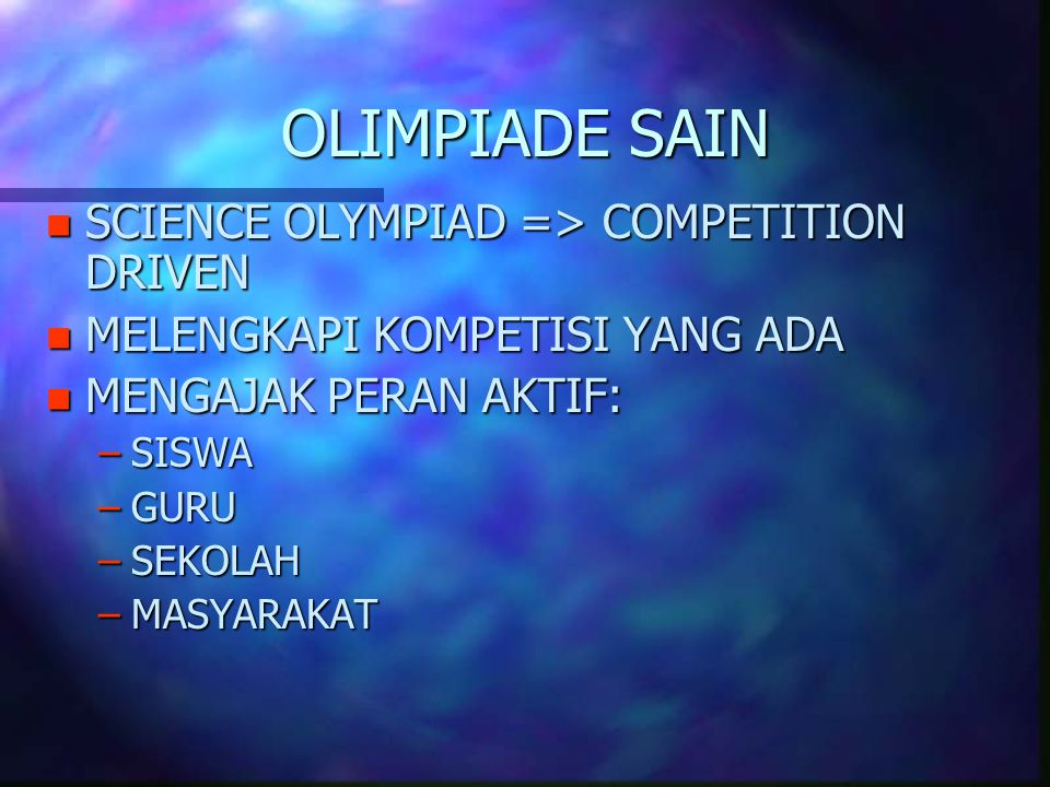 OLIMPIADE SAIN SCIENCE OLYMPIAD => COMPETITION DRIVEN