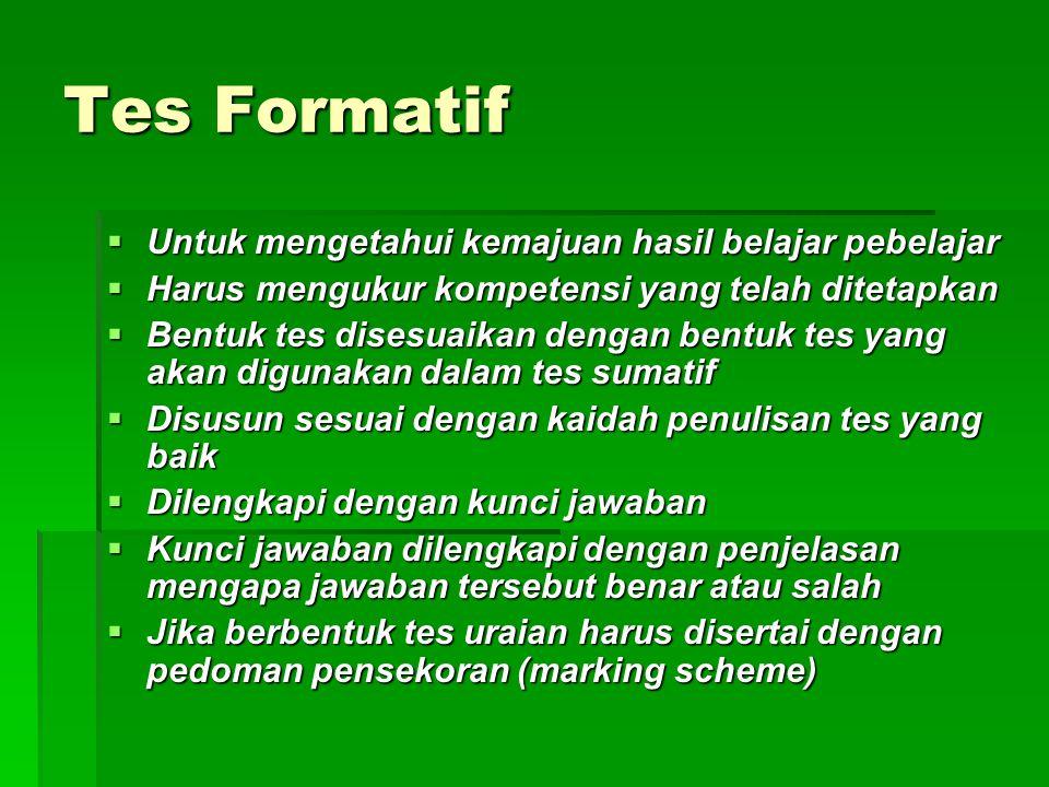Tes Formatif Untuk mengetahui kemajuan hasil belajar pebelajar
