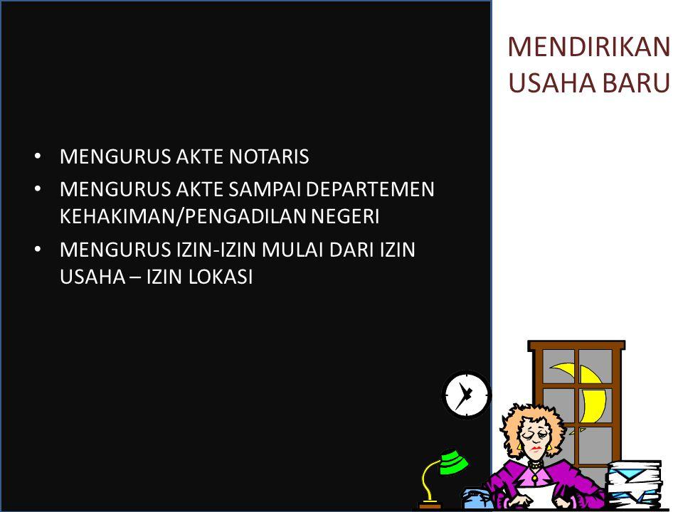 MENDIRIKAN USAHA BARU MENGURUS AKTE NOTARIS