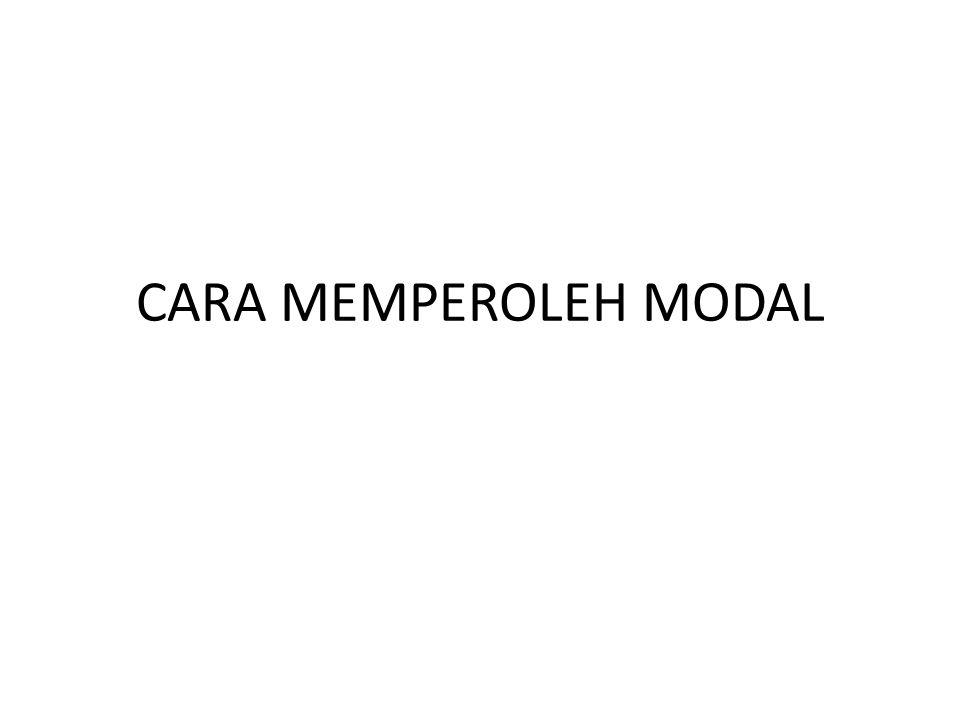 CARA MEMPEROLEH MODAL