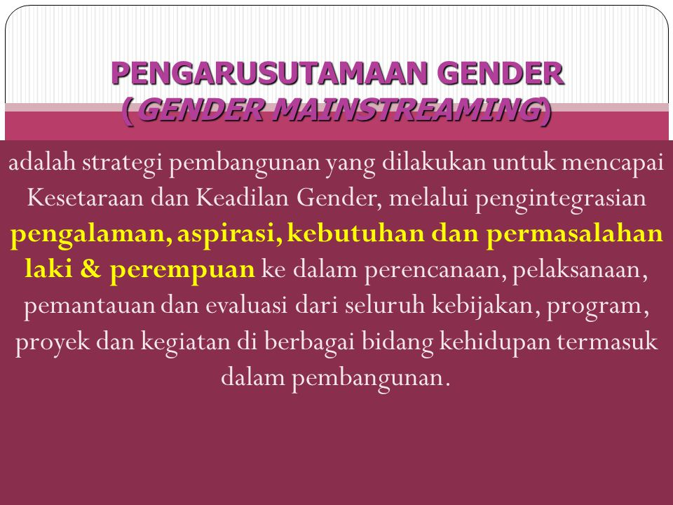 PENGARUSUTAMAAN GENDER (GENDER MAINSTREAMING)