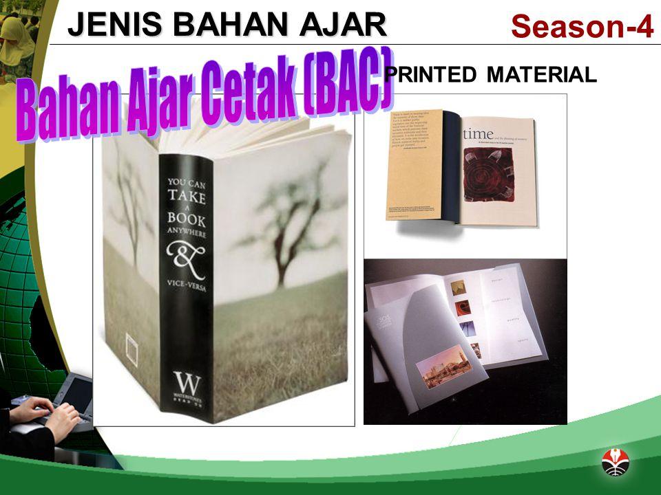 JENIS BAHAN AJAR Season-4 Bahan Ajar Cetak (BAC) PRINTED MATERIAL
